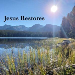 Jesus Restores